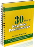 30 Tips to Healthier Relationships:  A guide for couples and anyone else who has relationships to treasure